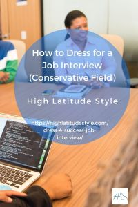 How to Dress for a Job Interview (Conservative Field)