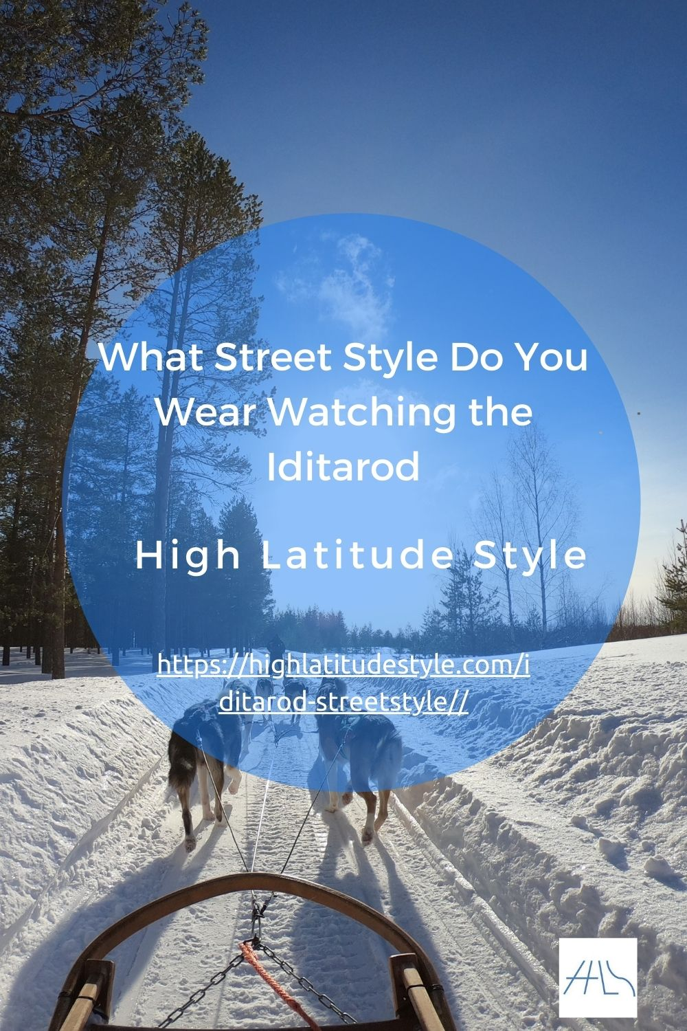 You are currently viewing What Street Style Do You Wear Watching the Iditarod