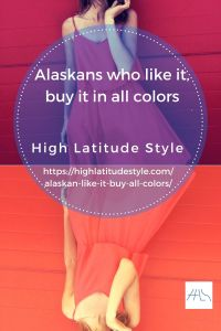 Read more about the article Alaskans Who Like It, Buy It in All Colors (Style Clone Alert)