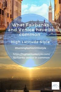 Read more about the article What Fairbanks and Venice have in common