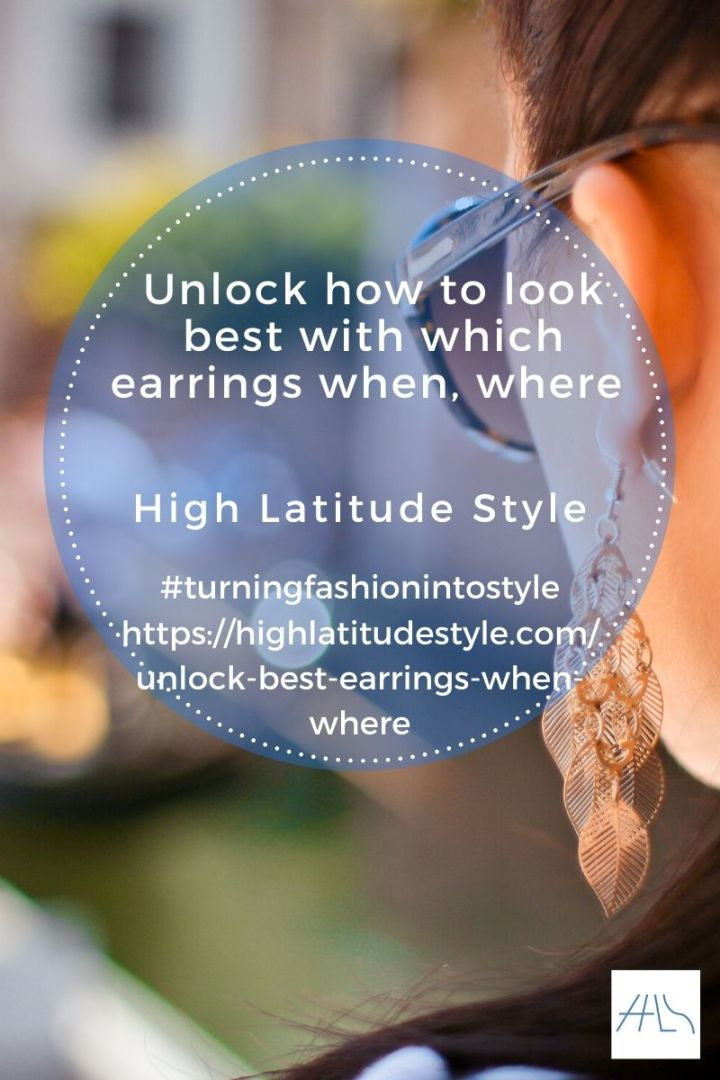 Unlock how to look best with which earrings when, where