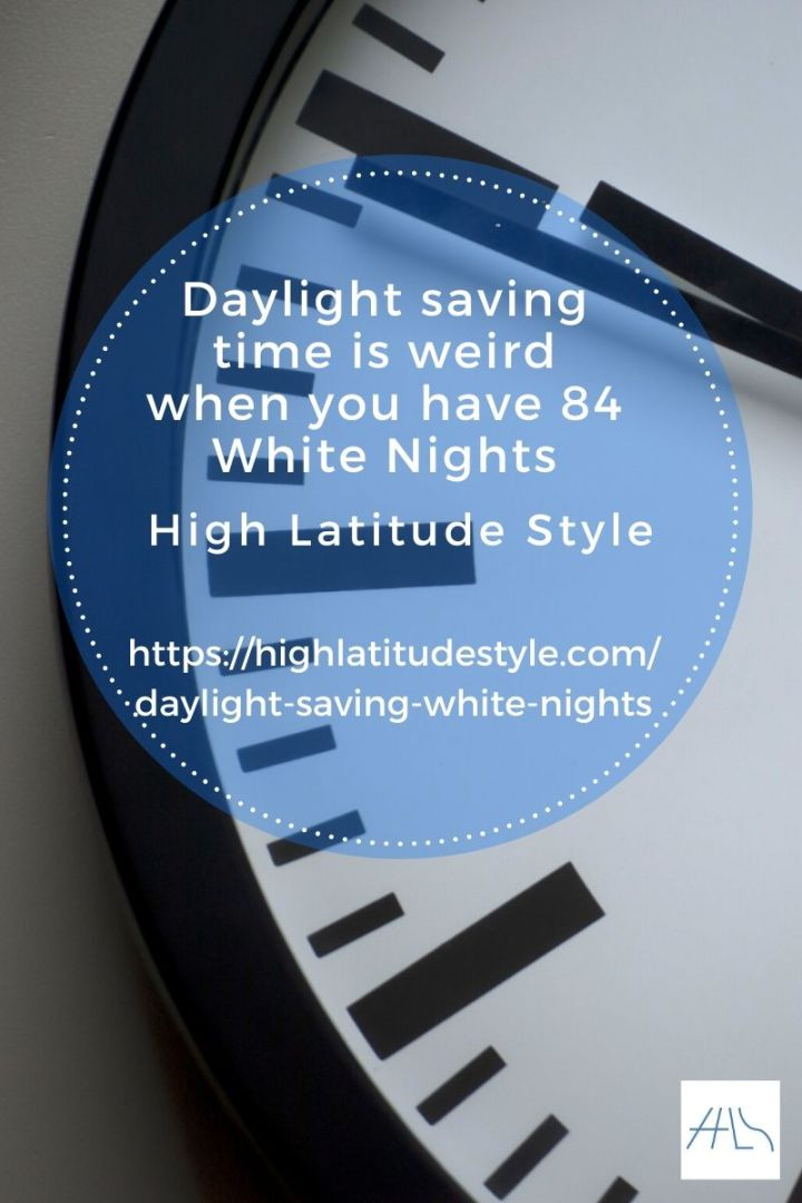 Daylight saving time is weird when you have 84 White Nights