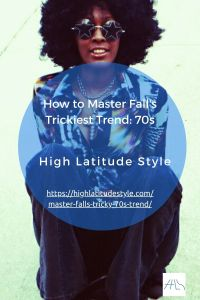 Read more about the article How to Master Fall's Trickiest Trend: 70s