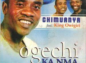 Photo of Chimuanya Ft King Owigiri – Ogechi Ka Nma