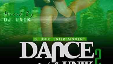 Photo of Dj Unik – Dance With Unik 2 [2019 Non Stop Party Mix]