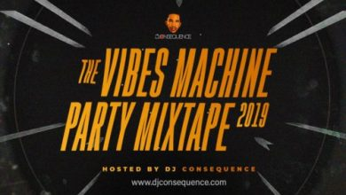 """Photo of DJ Consequence – """"The Vibes Machine Party Mixtape 2019"""""""