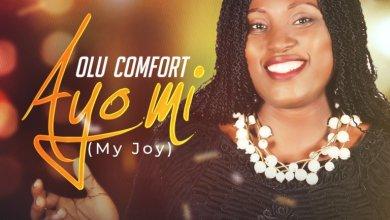 Photo of Olu Comfort – Ayo Mi (My Joy)