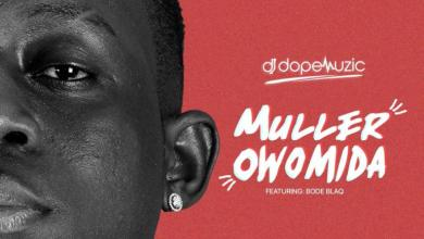 Photo of DJ DopeMuzic – Muller Owomida Mix