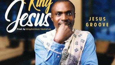 Photo of Jesus Groove – King Jesus