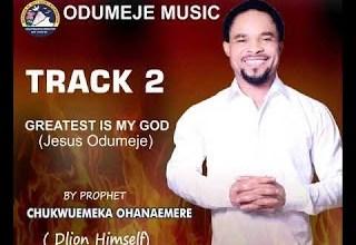 Photo of Prophet Chukwuemeka Ohanemere (Odumeje) – Greatest Is My God Track 2