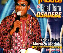 Photo of Prince Morocco Maduka – Tribute To Chief Osita Osadebe
