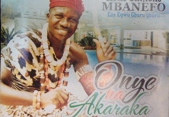 [Full Album] Prince Chijioke Mbanefo – Onye Na Akaraka