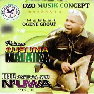 Ausuma Malaika - Ihe Onye Ga Abu N'uwa (Best Ogene Highlife Music)
