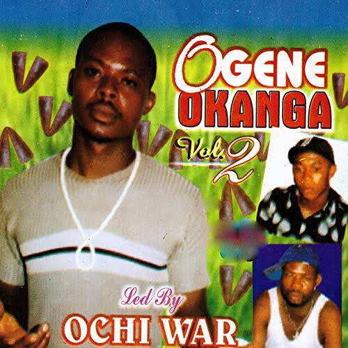 Ochi War - Ogene Okanga (Chelu Kam Kwue )  - Latest Igbo Ogene Highlife Music