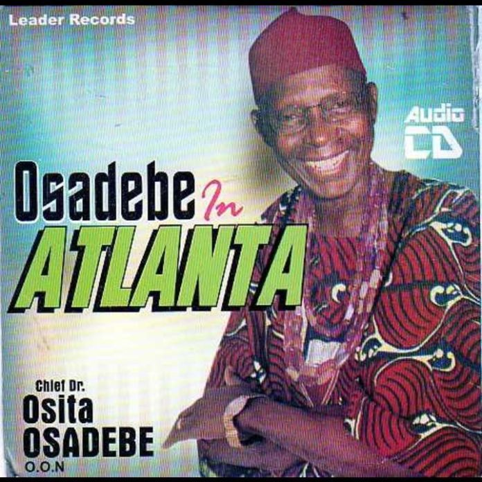 Chief Stephen Osita Osadebe - Osadebe In Atlanta (Full Album)