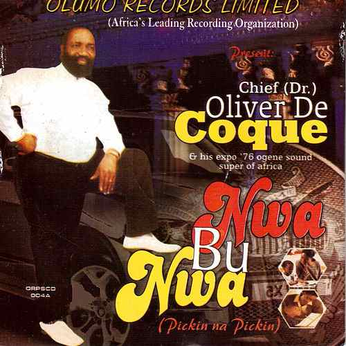 FULL ALBUM: Chief Oliver De Coque – Nwa Bu Nwa  (Pikin Na Pikin) | Latest Igbo Highlife Music
