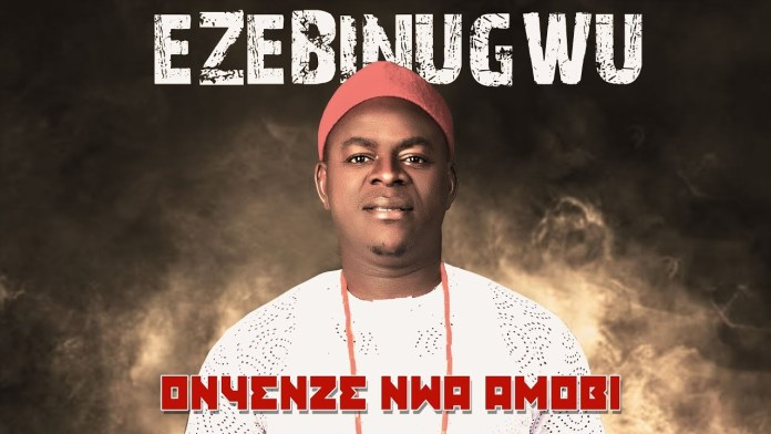 CHIEF ONYENZE NWA AMOBI - EZEBINUGWU