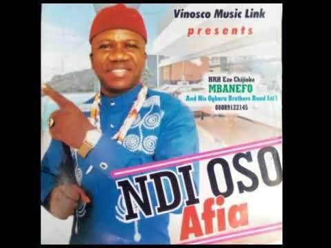 Prince Chijioke Mbanefo - Ndi Oso Afia - [FULL ALBUM]