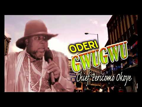 Pericoma Okoye - ODERIGWUGWU | Omenana n' ese okwu (Igbo Traditional Highlife Song)