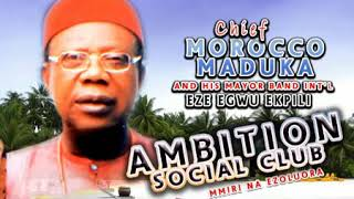 Chief Morocco Maduka - Ambition Social Club - Highlife Music