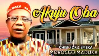 Chief Dr Emeka Morocco Maduka - Nke Onye Metalu