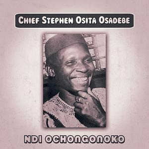 Chief Stephen Osita Osadebe - Ndi Ochongonoko (Best of Osadebe Highlife Music)