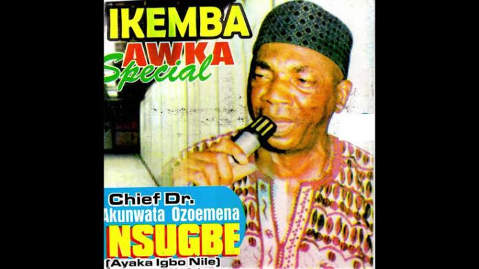 Chief Akunwata Ozoemena Nsugbe - Ikemba Awka Special (Latest Igbo Highlife Music)