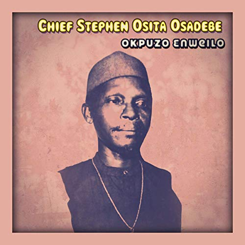 Chief Stephen Osita Osadebe - Osumenyi Freedom Social Club