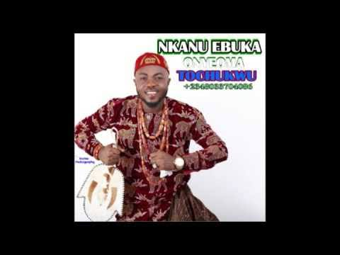 Onyeoma Tochukwu - Nkanu Ebuka (Latest Igbo 2019 Highlife Music)