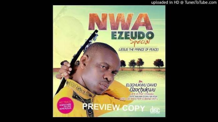 Prof Chikobi - Kwechili (Latest Igbo Highlife Songs)