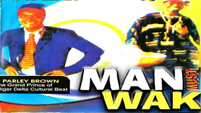Parley Brown - Man Must Wak | New Igbo Highlife Music