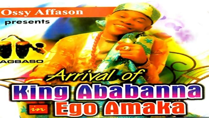 King Ababanna - Ego Amaka (Ababa Nna Music Album)