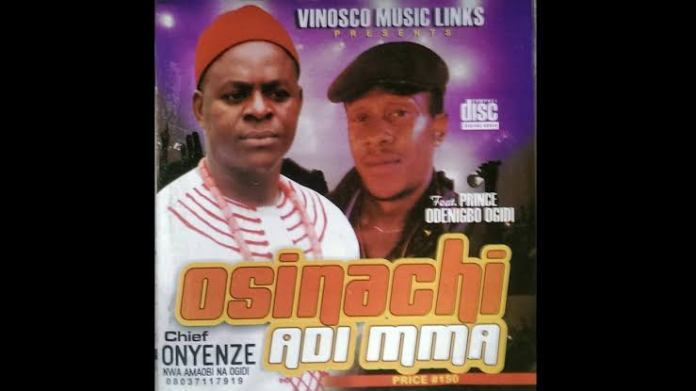 Chief Onyenze Nwa Amobi ft. Odenigbo Ogidi - Osinachi ( Igbo Traditional songs)