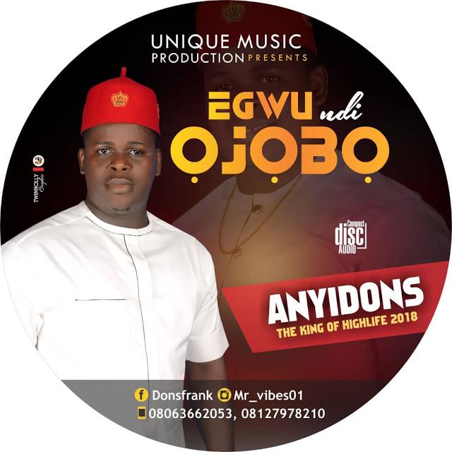 Anyidons - Egwu Ndi Ojobo | Igbo Music Songs