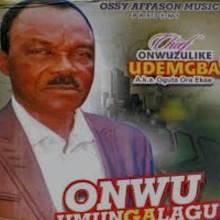 Chief Onwuzulike Udemgba - Onye Amuma Tansi (Onye amuma ana-adiro ile be nna ya)