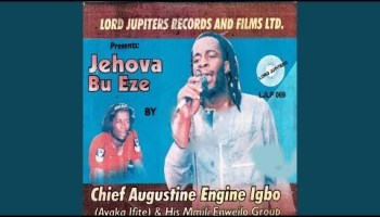 DOWNLOAD MP3 Chief Augustine Engine Igbo (Ayaka Ifite) - Government