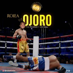 LYRICS: Roiea – Ojoro