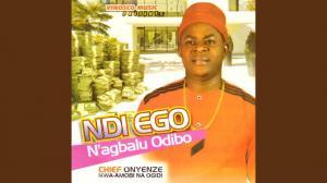 FULL ALBUM: Chief Onyenze Nwa Amobi - Ndi Ego N'agbalu Odibo