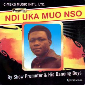 Show Promoter - Ndi Uka Muo Nso | Igbo Old Songs