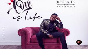 Ken Erics - Love Is Life