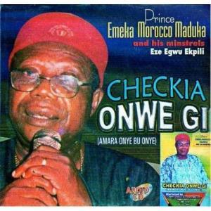 Emeka Morocco Maduka - Checkia Onwe Gi (Amara Onye bu Onye) | Igbo Highlife Music