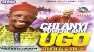 Onukwube Okafor (Okorobia Okunano) - Chi Anyi Tuwere Anyi Ugo | Omenala vol.1
