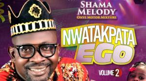 Shama Melody - Nwata Kpata Ego (Motor Mixture Vol.2) | Latest Highlife Bongo Music
