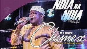 Prince Chimex Nwaazia - NDIA NA NDIA