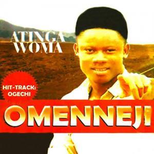 Atinga Woma - Omenneji (Bongo Owerri Music)
