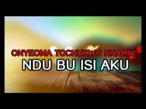 Onyeoma Tochukwu Nnamani - Ndu Bu Isi Aku | Latest 2020 Nigerian Highlife Music