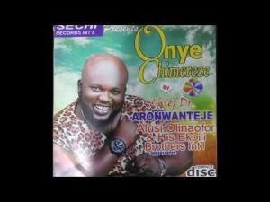 Aronwanteje Alusi Olinafor - Onye Chimere Eze - Igbo Highlife Music