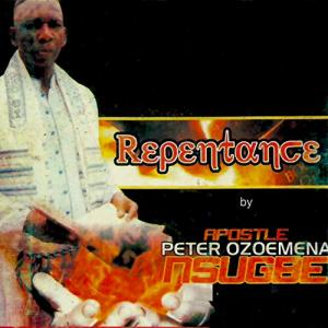 Late Chief Ozoemena Nsugbe - Repentance