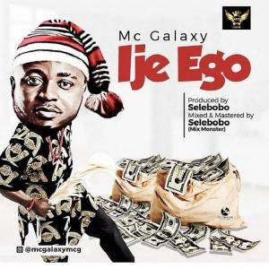 VIDEO: MC Galaxy - Ije Ego
