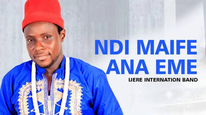 IJERE INTERNATIONAL BAND - NDI MAIFE ANA EME | Latest 2020 Nigerian Igbo Highlife Music